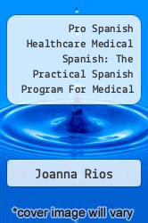 Cover of Pro Spanish Healthcare Medical Spanish: The Practical Spanish Program For Medical Professionals EDITIONDESC (ISBN 978-0658008429)