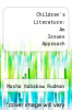 cover of Children`s Literature: An Issues Approach