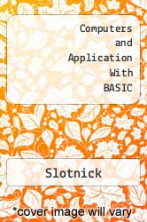 Computers and Application With BASIC Excellent Marketplace listings for  Computers and Application With BASIC  by Slotnick starting as low as $1.99!
