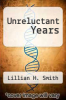 cover of Unreluctant Years