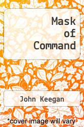 Mask of Command by John Keegan - ISBN 9780670459889
