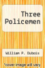 cover of Three Policemen