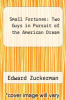cover of Small Fortunes: Two Guys in Pursuit of the American Dream