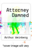 cover of Attorney Damned