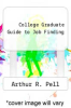 cover of College Graduate Guide to Job Finding