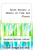 cover of Seven Houses; a Memoir of Time and Places