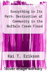 Everything in Its Path: Destruction of Community in the Buffalo Creek Flood by Kai T. Erikson - ISBN 9780671223670