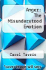 cover of Anger: The Misunderstood Emotion (30th edition)