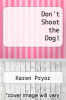 cover of Don`t Shoot the Dog!