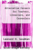 cover of Alternative Careers for Teachers, Librarians, and Counselors