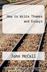 How to Write Themes and Essays by John McCall - ISBN 9780671492397