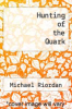 cover of Hunting of the Quark