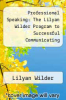 cover of Professional Speaking: The Lilyan Wilder Program to Successful Communicating ( edition)