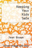 cover of Keeping Your Kids Safe