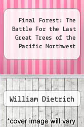 Cover of Final Forest: The Battle For the Last Great Trees of the Pacific Northwest EDITIONDESC (ISBN 978-0671729677)