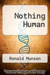 Nothing Human by Ronald Munson - ISBN 9780671730253
