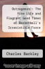 cover of Outrageous!: The Fine Life and Flagrant Good Times of Basketball`s Irresistible Force