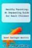 cover of Healthy Parenting: An Empowering Guide for Adult Children