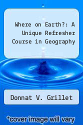 Where on Earth?: A Unique Refresher Course in Geography by Donnat V. Grillet - ISBN 9780671765729
