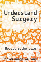 Understand Surgery by Robert rothenberg - ISBN 9780671785611