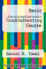 cover of Basic Electricity/Electronics Troubleshooting Course