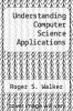 cover of Understanding Computer Science Applications