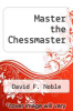 cover of Master the Chessmaster