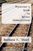 cover of Physician`s Guide to Better Communication (1st edition)