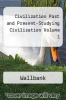 cover of Civilization Past and Present-Studying Civilization Volume 1 (7th edition)