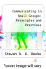 cover of Communicating in Small Groups: Principles and Practices (4th edition)