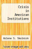 cover of Crisis in American Institutions (8th edition)