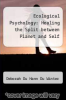 cover of Ecological Psychology: Healing the Split between Planet and Self