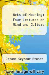 Cover of Acts of Meaning: Four Lectures on Mind and Culture EDITIONDESC (ISBN 978-0674003606)