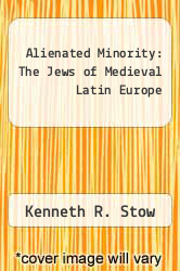 Cover of Alienated Minority: The Jews of Medieval Latin Europe EDITIONDESC (ISBN 978-0674015920)
