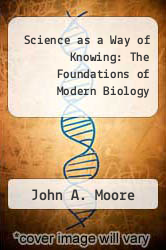 Cover of Science as a Way of Knowing: The Foundations of Modern Biology EDITIONDESC (ISBN 978-0674794801)