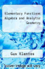 cover of Elementary Functions Algebra and Analytic Geometry