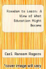 cover of Freedom to Learn: A View of What Education Might Become