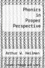 cover of Phonics in Proper Perspective