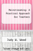 cover of Mainstreaming: A Practical Approach for Teachers