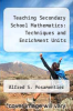 cover of Teaching Secondary School Mathematics: Techniques and Enrichment Units (3rd edition)