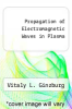 cover of Propagation of Electromagnetic Waves in Plasma
