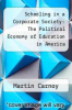 cover of Schooling in a Corporate Society: The Political Economy of Education in America (2nd edition)