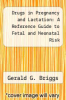 cover of Drugs in Pregnancy and Lactation: A Reference Guide to Fetal and Neonatal Risk