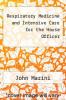 cover of Respiratory Medicine and Intensive Care for the House Officer