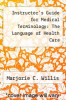cover of Instructor`s Guide for Medical Terminology: The Language of Health Care