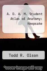 A. D. A. M. Student Atlas of Anatomy: Keepsake by Todd R. Olson - ISBN 9780683301793