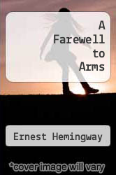 Cover of A Farewell to Arms EDITIONDESC (ISBN 978-0684174693)
