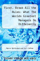 Cover of First, Break All the Rules : What The Worlds Greatest Managers Do Differently CANCLD (ISBN 978-0684865423)
