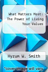 Cover of What Matters Most: The Power of Living Your Values EDITIONDESC (ISBN 978-0684872568)