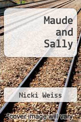 Cover of Maude and Sally EDITIONDESC (ISBN 978-0688018597)